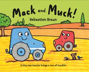 Mack and Muck! Paperback  by Sebastien Braun