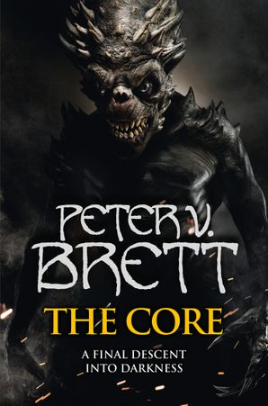 The Core (The Demon Cycle, Book 5) Hardcover  by Peter V. Brett
