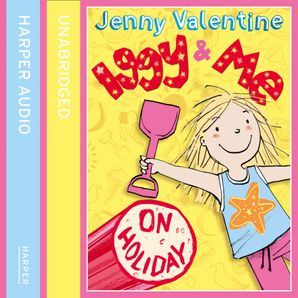 Iggy and Me on Holiday (Iggy and Me, Book 3)  Unabridged edition by Jenny Valentine