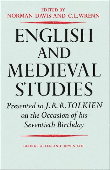 English and Medieval Studies: Presented to J.R.R. Tolkien on the Occasion of his Seventieth Birthday