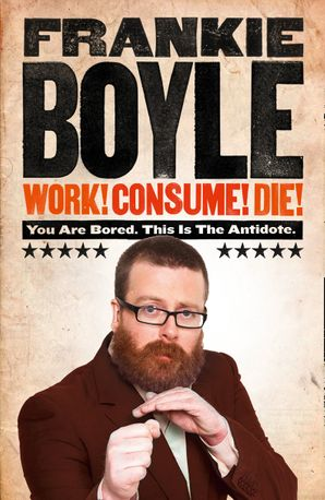 Work! Consume! Die! Hardcover  by