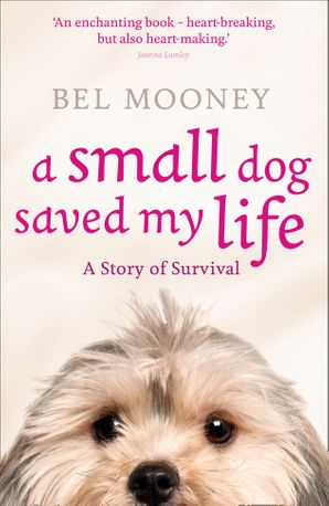 A Small Dog Saved My Life Paperback  by