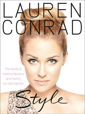 Lauren Conrad: Style Paperback  by Lauren Conrad