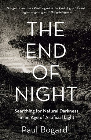The End of Night Paperback  by Paul Bogard