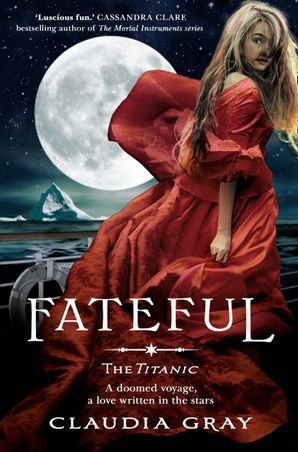 Fateful Paperback  by Claudia Gray