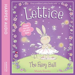 The Fairy Ball (Lettice)  Unabridged edition by Mandy Stanley