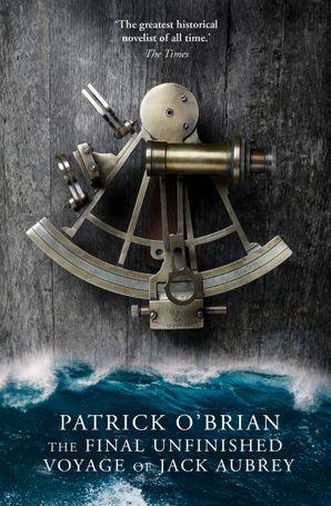 The Final, Unfinished Voyage of Jack Aubrey (Aubrey/Maturin Series, Book 21)