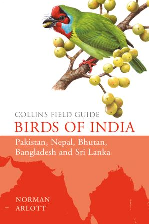 Birds of India Hardcover  by Norman Arlott
