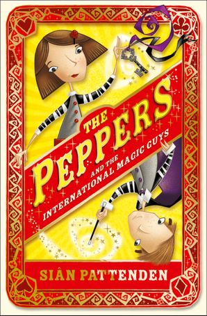 The Peppers and the International Magic Guys Paperback  by Sian Pattenden