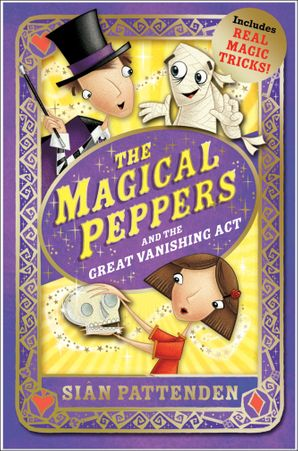 The Magical Peppers and the Great Vanishing Act Paperback  by Sian Pattenden