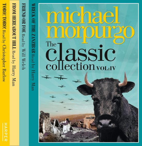 The Classic Collection Volume 4 - Michael Morpurgo, Read by Harry Man, Will Welch and Christopher Barlow