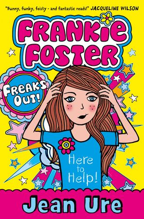 Freaks Out! (Frankie Foster, Book 3) Paperback  by Jean Ure