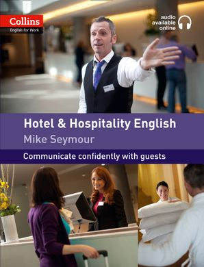 Hotel and Hospitality English: A1-A2 (Collins English for Work)  First edition by Mike Seymour