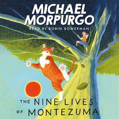 The Nine lives of Montezuma - Michael Morpurgo, Read by Robin Bowerman