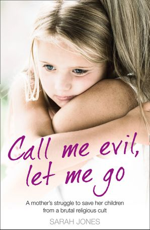 Call Me Evil, Let Me Go Paperback  by