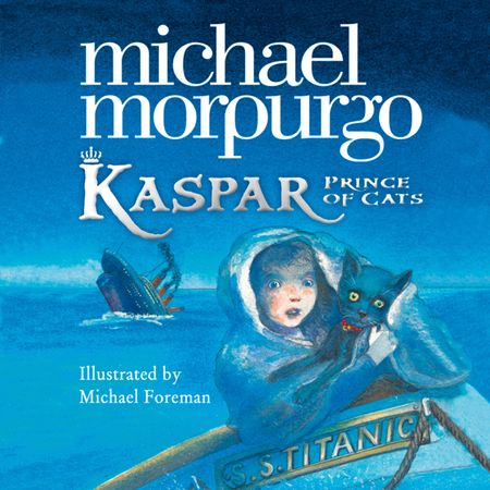Kaspar: Prince of Cats - Michael Morpurgo, Illustrated by Michael Foreman, Read by Paul Chequer