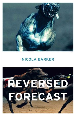 Reversed Forecast Paperback  by Nicola Barker