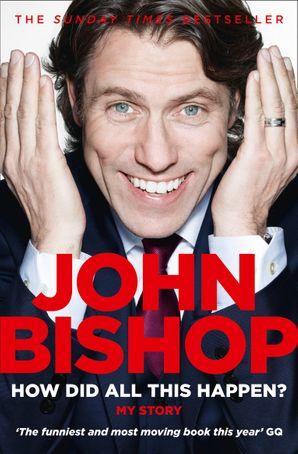 How Did All This Happen? Paperback  by John Bishop