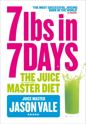 7lbs in 7 Days: The Juice Master Diet Paperback  by Jason Vale