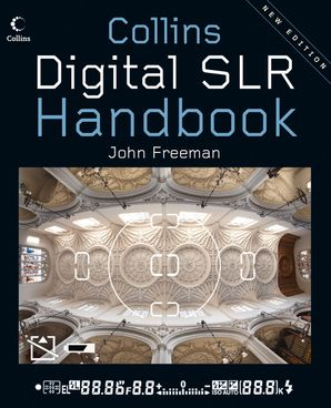 Digital SLR Handbook Hardcover New edition by John Freeman