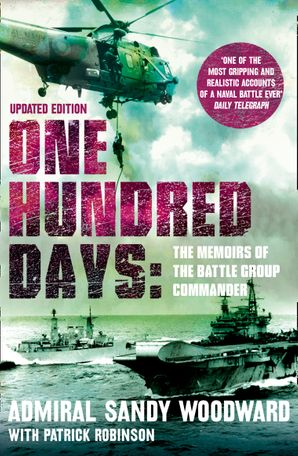 One Hundred Days Paperback Revised edition by Admiral Sir John 'Sandy' Woodward