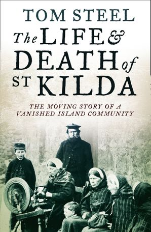 The Life and Death of St. Kilda: The moving story of a vanished island community Paperback  by