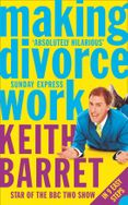 Making Divorce Work: In 9 Easy Steps