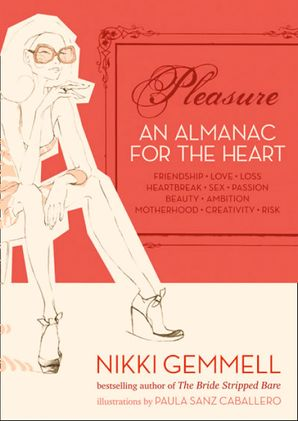 Pleasure: An Almanac for the Heart (Text Only) eBook  by Nikki Gemmell