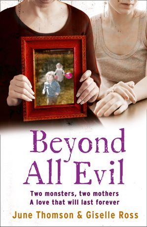 Beyond All Evil Paperback  by June Thomson