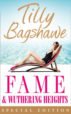 Fame and Wuthering Heights eBook Limited edition by Tilly Bagshawe