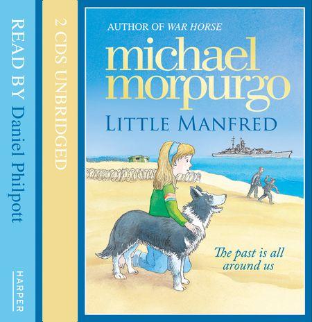 Little Manfred - Michael Morpurgo, Read by Daniel Philpott