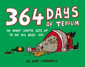 364 Days of Tedium Paperback  by