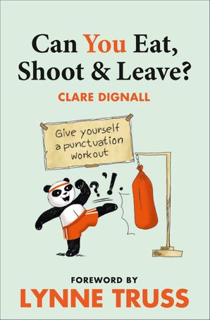 Can You Eat, Shoot & Leave? (Workbook) Paperback First edition by Clare Dignall