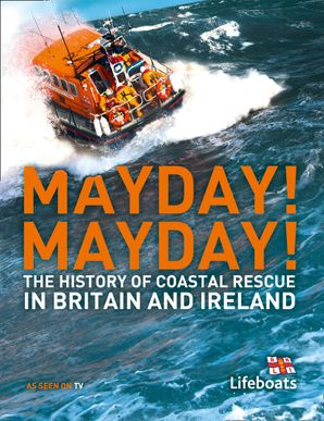 Mayday! Mayday!: The History of Sea Rescue Around Britain's Coastal Waters Hardcover  by Karen Farrington