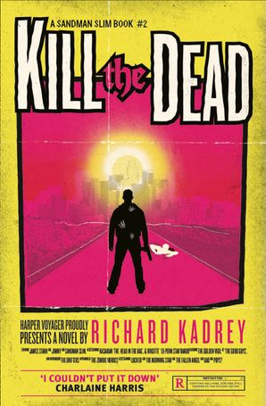 Kill the Dead Paperback  by Richard Kadrey