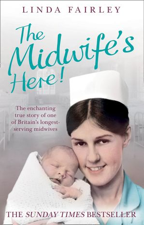 the-midwifes-here-the-enchanting-true-story-of-one-of-britains-longest-serving-midwives