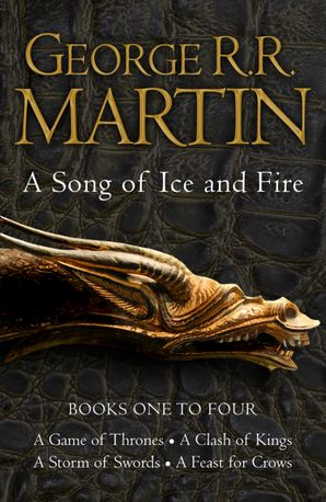 A Game of Thrones: The Story Continues Books 1-4: A Game of Thrones, A Clash of Kings, A Storm of Swords, A Feast for Crows (A Song of Ice and Fire) eBook  by George R. R. Martin