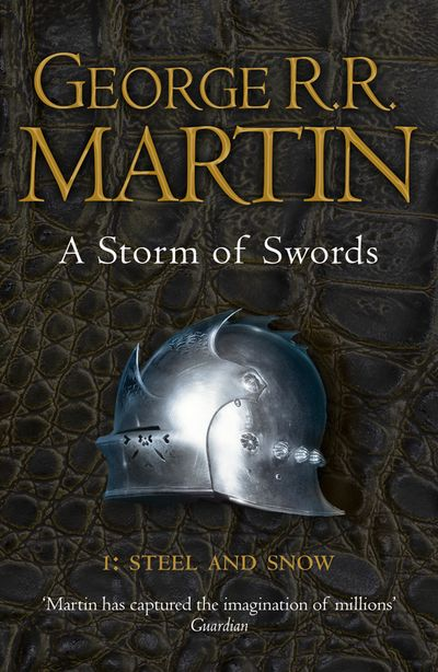 A Storm of Swords: Part 1 Steel and Snow (Reissue) - George R.R. Martin