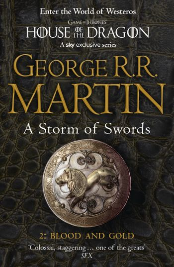A Storm of Swords: Part 2 Blood and Gold (Reissue) - George R.R. Martin
