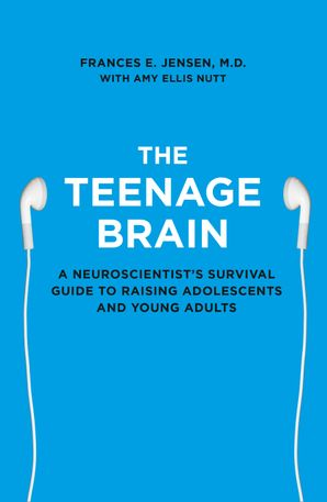 The Teenage Brain Paperback  by Frances E. Jensen
