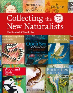 Collecting the New Naturalists Hardcover Limited Signed edition by Tim Bernhard