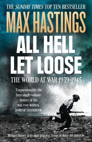 All Hell Let Loose Paperback  by Sir Max Hastings