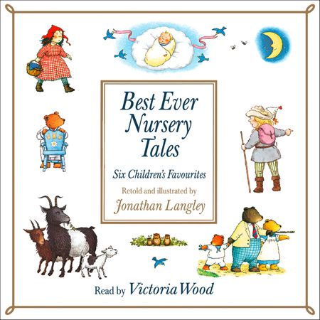 Nursery Tales by Jonathan Langley, Read by Victoria Wood -