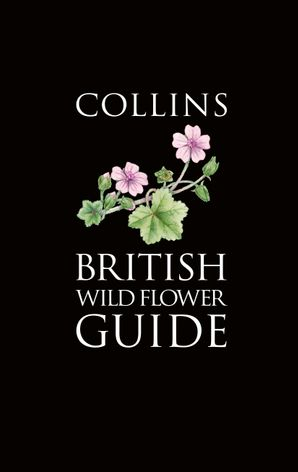 Collins British Wild Flower Guide Paperback  by David Streeter