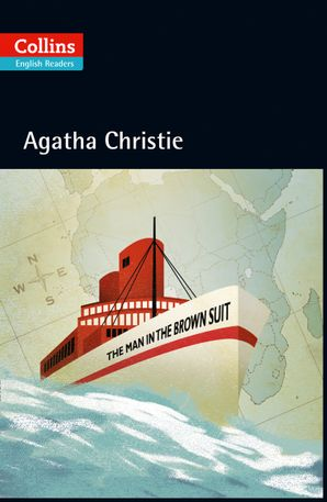 The Man in the Brown Suit: B2 (Collins Agatha Christie ELT Readers) Paperback First edition by