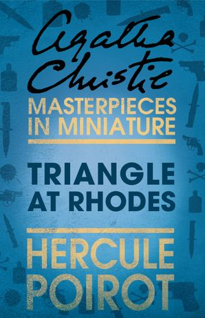 Triangle at Rhodes: A Hercule Poirot Short Story eBook  by Agatha Christie
