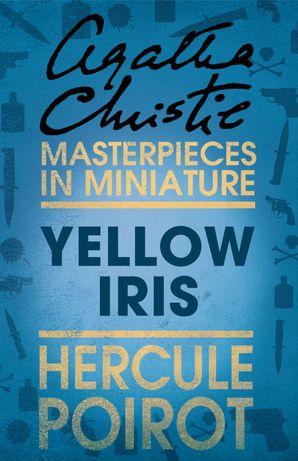 Yellow Iris: A Hercule Poirot Short Story eBook  by Agatha Christie