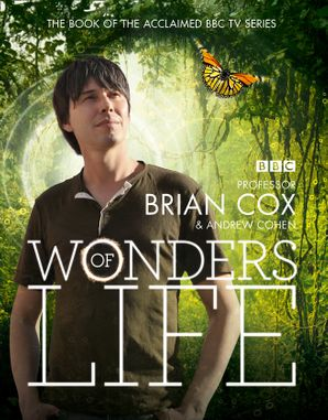 Wonders of Life Hardcover  by Prof. Brian Cox