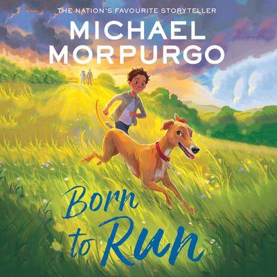 Born to Run - Michael Morpurgo, Read by Isla Blair