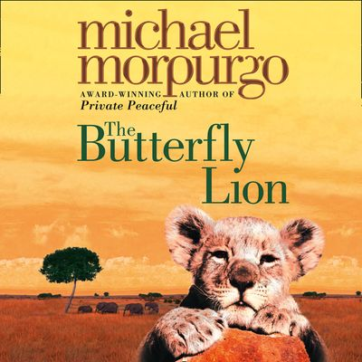 The Butterfly Lion - Michael Morpurgo, Illustrated by Christian Birmingham, Read by Michael Morpurgo and Virginia Mckenna